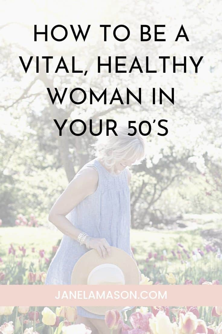 How To Be A Vital, Healthy Woman In Your 50's