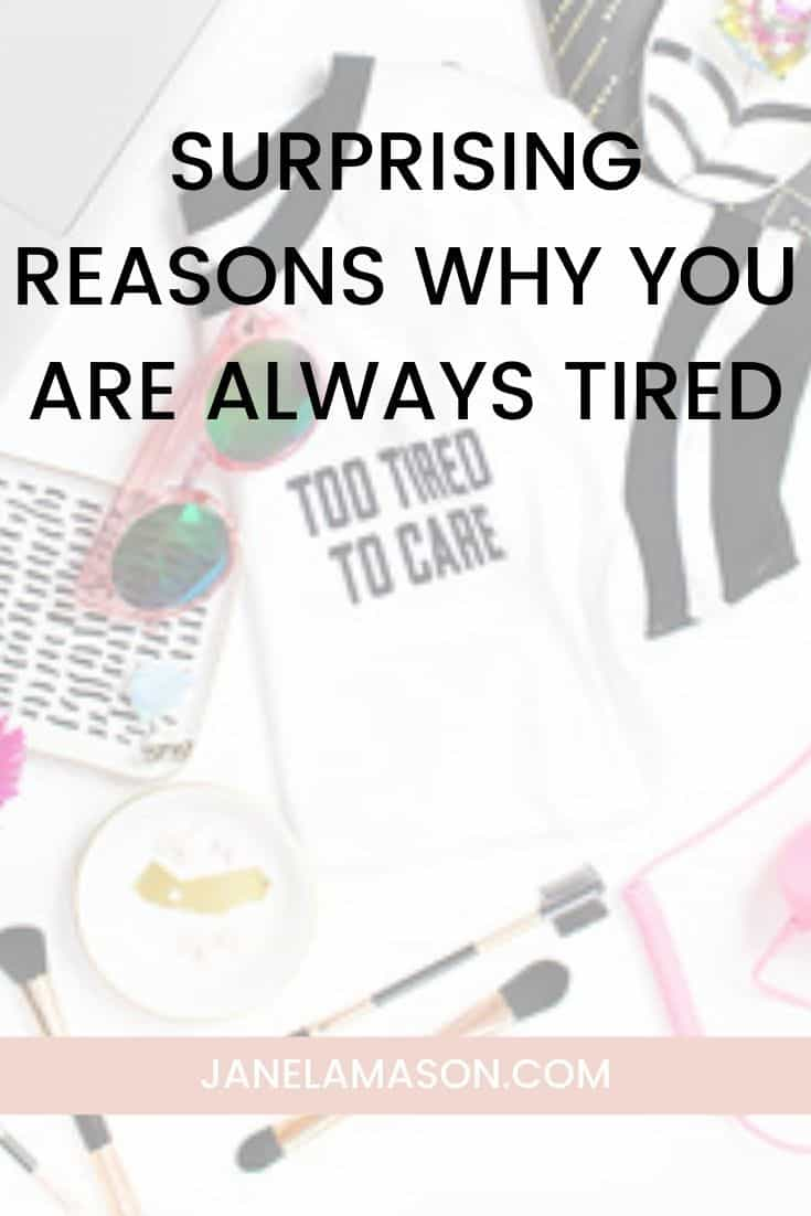 Reasons why you might feel tired all of the time