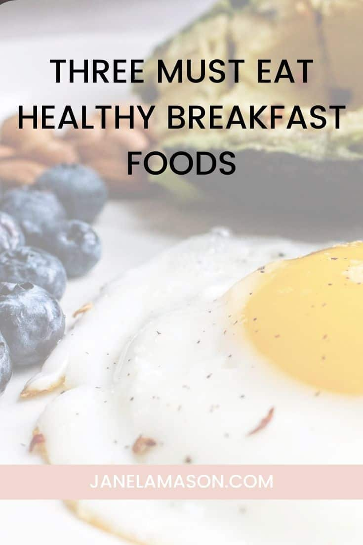 Three Must Eat Healthy Breakfast Foods