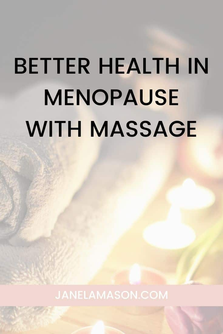 Why massage is the secret ingredient to better healthy in menopause