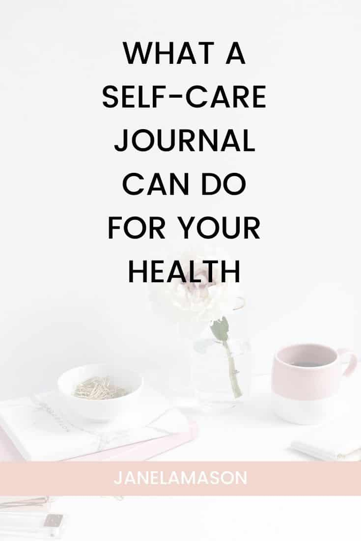 What A Self-Care Journal Can Do For Your Health