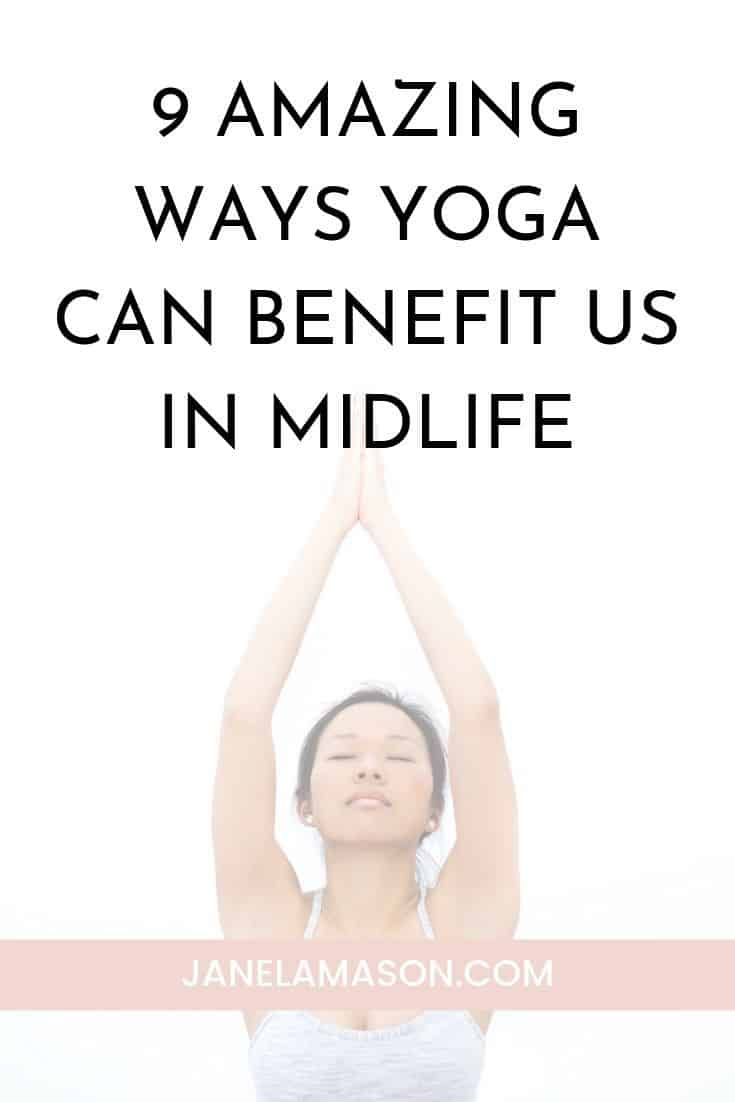 9 Amazing Ways Yoga Can Benefit Us In Midlife