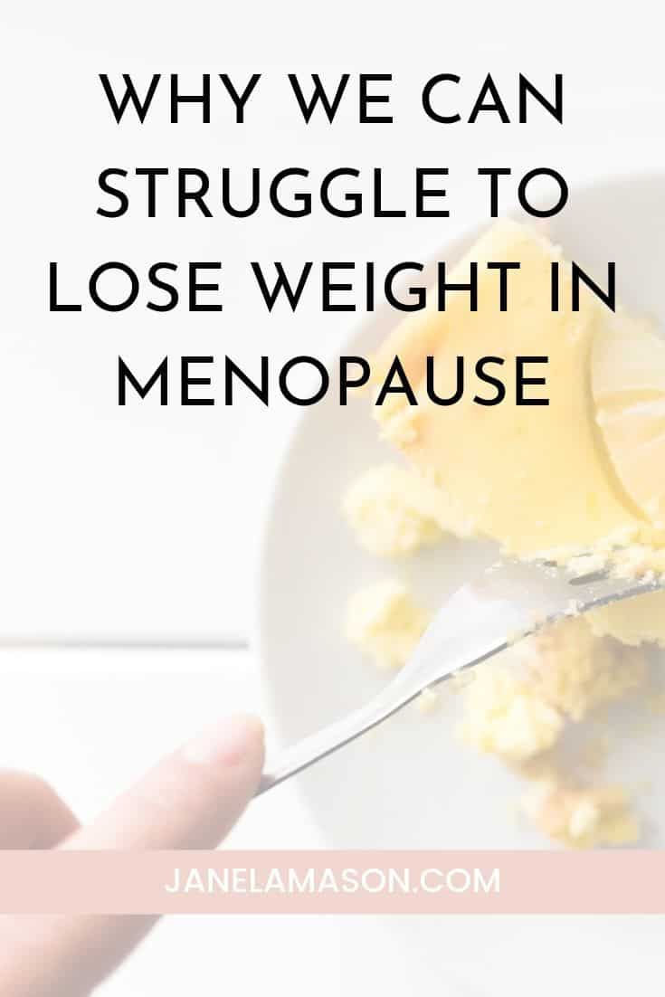 Why We Can Struggle To Lose Weight In Menopause