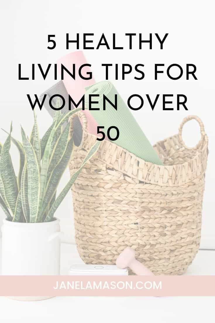 5 Healthy Living Tips For Women Over 50