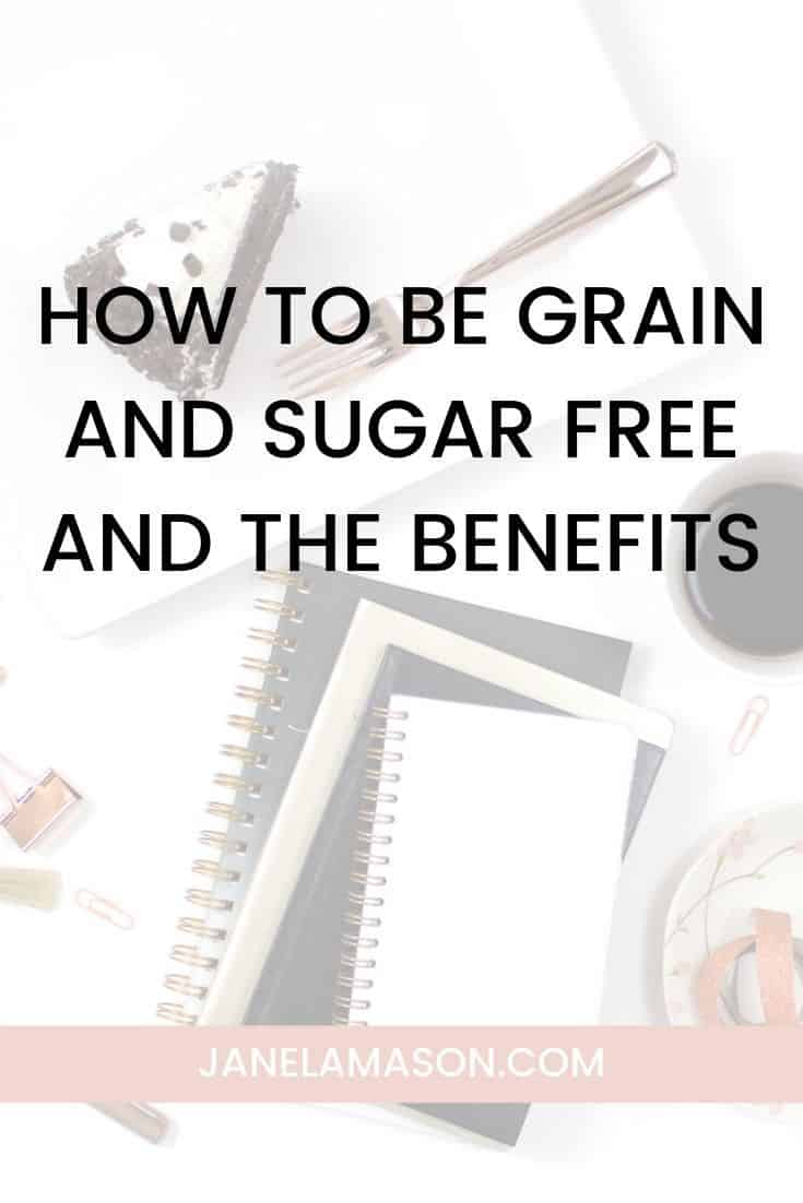 How To Be Grain And Sugar Free And The Benefits