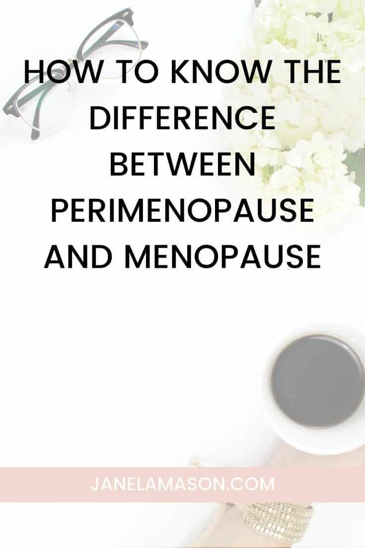 How To Know The Difference Between Perimenopause and Menopause