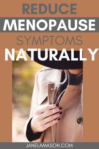 pin Reduce Menopause Symptoms Naturally