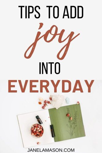 Tips to add joy into every day