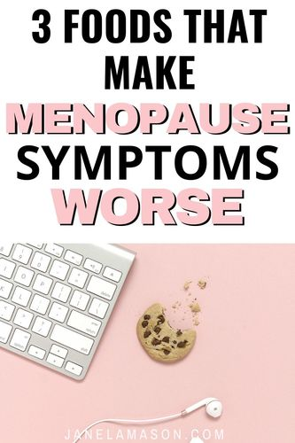3 foods that will make your menoapause symptoms worse (1)