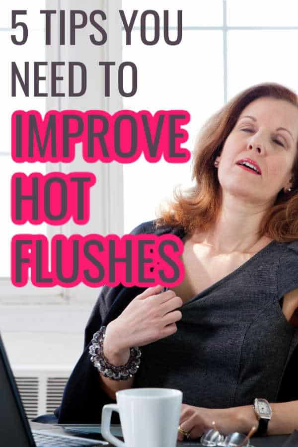 5 tips to improve hot flushes