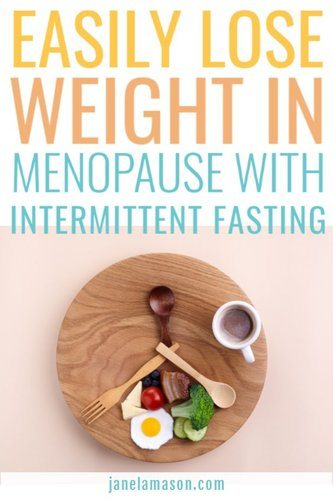 how to easily lose weight in menopause with intermittent fasting