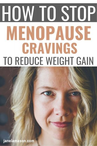 a Pinterest pin with blonde woman and words saying how to stop menopause cravings to reduce weight gain