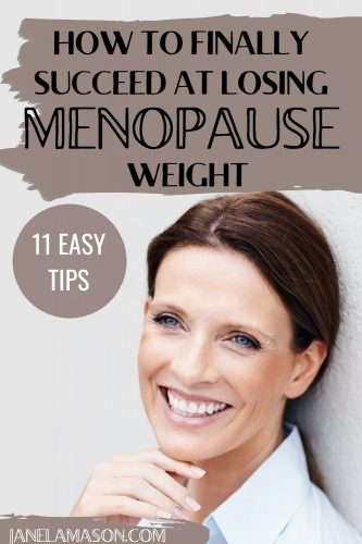 pin of woman smiling with words how to finally succeed at losing menopause weight - 11 easy tips